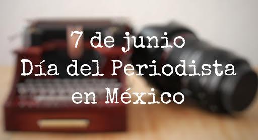 """Origen del Día del periodista en México: celebración """"a fuerza"""""""