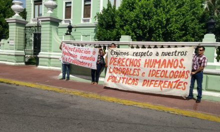 Sindicato emergente en Yucatán quiere reinstalación de 43 despedidos (Video)