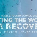Realizará WTTC Cumbre Mundial en Cancún para impulsar recuperación de turismo